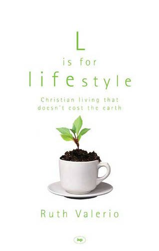 9781844740253: L Is for Lifestyle: Christian Living That Doesn't Cost the Earth