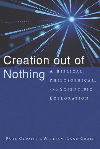 9781844740383: Creation Out of Nothing A Biblical, Philosophical, and Scientific Exploration