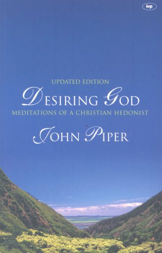 9781844740444: Desiring God: Meditations of a Christian Hedonist