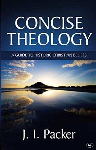 9781844740512: Concise Theology: A Guide to Historic Christian Beliefs