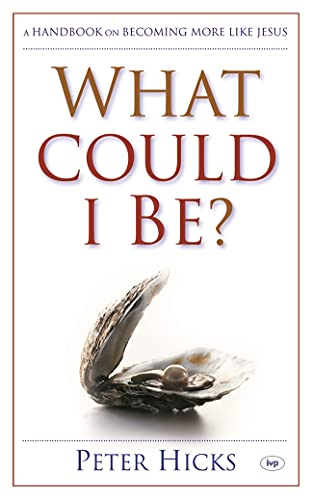 9781844740635: What could I be?: A Handbook on Becoming More Like Jesus