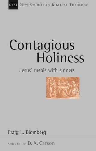 9781844740833: Contagious Holiness: Jesus' Meals with Sinners (New Studies in Biblical Theology)