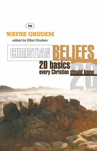 Christian Beliefs 20 Basics Every Christian Should Know