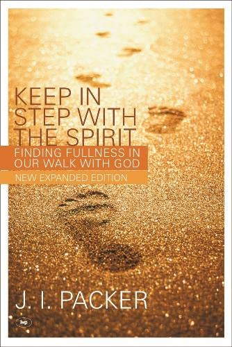 9781844741052: Keep in Step with the Spirit: Finding Fullness in Our Walk with God