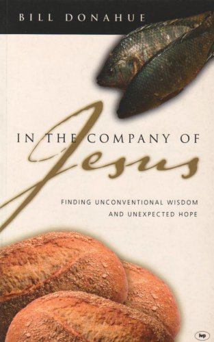 9781844741229: In the Company of Jesus: Finding Unconventional Wisdom and Unexpected Hope