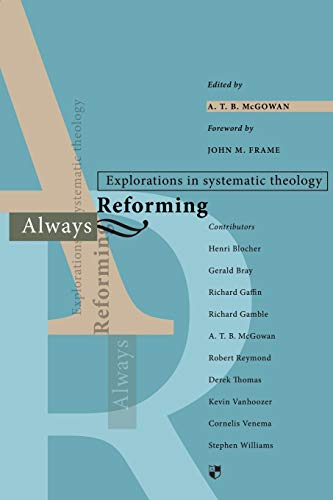 9781844741304: Always Reforming: Explorations in Systematic Theology