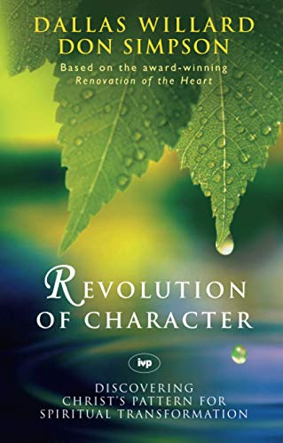 9781844741625: Revolution of Character: Discovering Christ's Pattern for Spiritual Transformation
