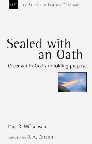 9781844741656: Sealed with an Oath: Covenant in God's Unfolding Purpose (New Studies in Biblical Theology)