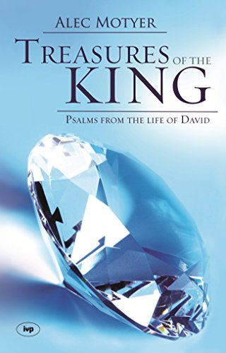 Treasures of the King: Psalms from the Life of David (1844741931) by Alec Motyer
