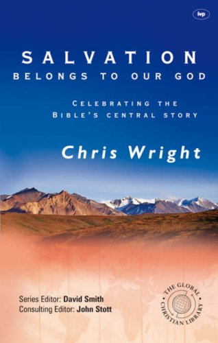 9781844742431: Salvation Belongs to Our God: Celebrating the Bible's Central Story (Global Christian Library)