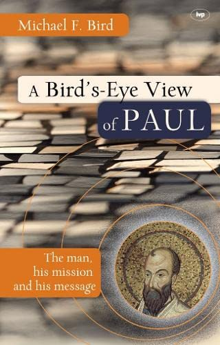 9781844742554: A Bird's-eye View of Paul: The Man, His Mission and His Message