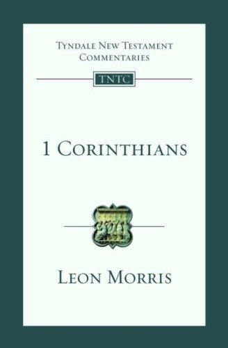 1 Corinthians: Tyndale New Testament Commentary: Leon Morris