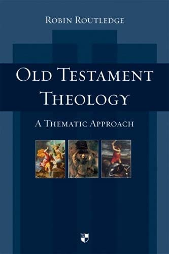 Old Testament Theology: Routledge, Robin