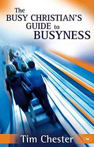 9781844743025: The Busy Christian's Guide to Busyness
