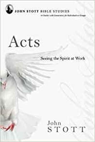 9781844743162: Acts: Seeing the Spirit at Work (John Stott Bible Studies)