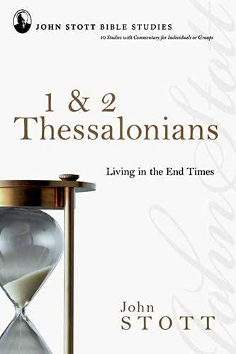9781844743209: 1 and 2 Thessalonians: Living in the End Times (John Stott Bible Studies)