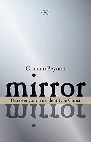 Mirror, mirror: Discover Your True Identity in: Graham Beynon