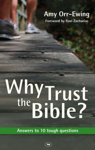 Why Trust the Bible?: Answers to 10 Tough Questions: Orr-Ewing, Amy