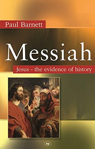 9781844743520: Messiah: Jesus - The Evidence of History