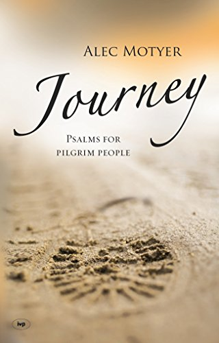 Journey: Psalms for Pilgrim People (1844743551) by Alec Motyer