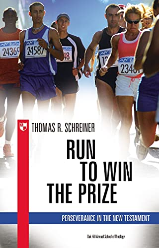 9781844743698: Run to Win the Prize: Perseverance in the New Testament
