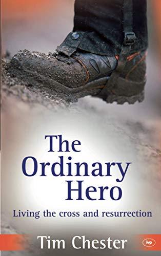 9781844743773: The Ordinary Hero: Living the Cross and Resurrection