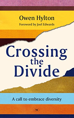 Crossing the Divide: A Call to Embrace Diversity: Hylton, Owen