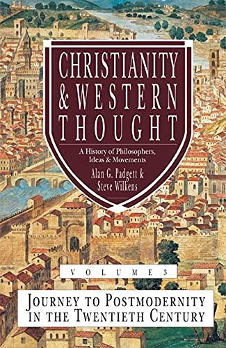 9781844743889: Christianity and Western Thought: Christianity and Western Thought Journey to Postmodernity in the Twentieth Century v. 3