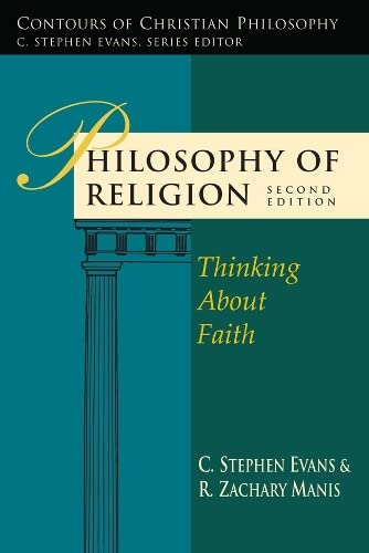 Philosophy of Religion: Thinking About Faith (Paperback): C. Stephen Evans,