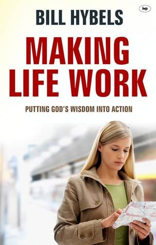 9781844744015: Making Life Work: Putting God'S Wisdom Into Action