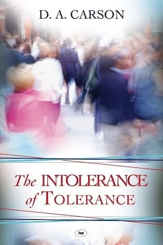 The Intolerance of Tolerance (1844744051) by D. A. Carson