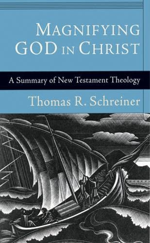 9781844744145: Magnifying God in Christ: A Summary of New Testament Theology