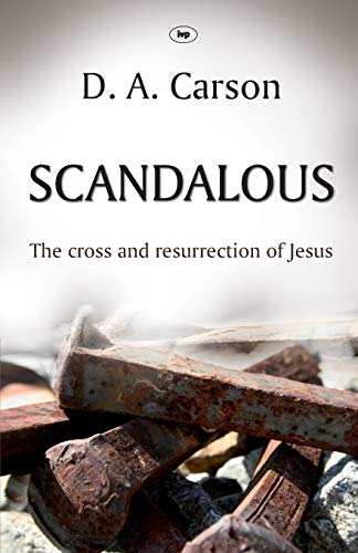 9781844744169: Scandalous: The Cross and Resurrection of Jesus