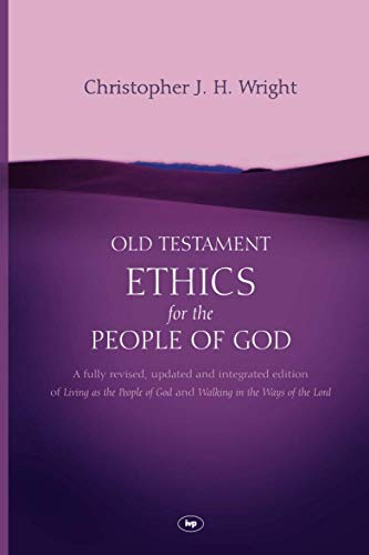 Old Testament Ethics For The People Of God (1844744396) by Chris Wright