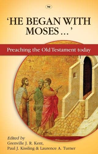 9781844744480: He Began with Moses...: Preaching the Old Testament Today