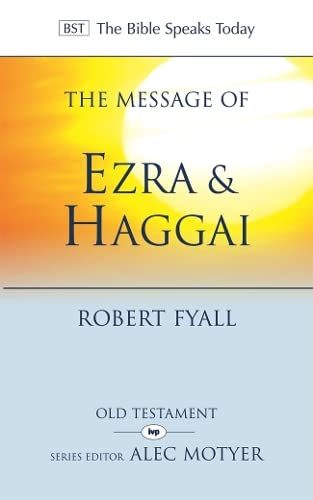 9781844744794: The Message of Ezra and Haggai: Building for God (The Bible Speaks Today)