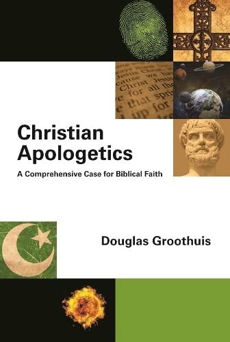 9781844745395: Christian Apologetics: A Comprehensive Case for Biblical Faith