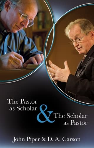 9781844745418: The Pastor as Scholar & the Scholar as Pastor: Reflections on Life and Ministry