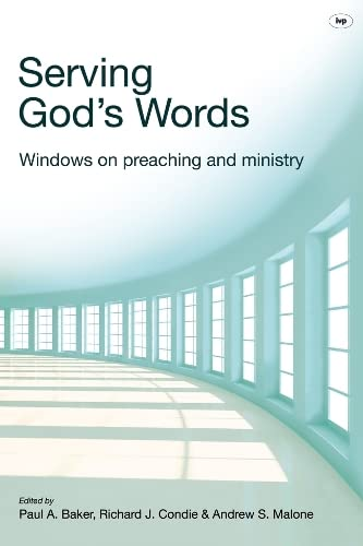 9781844745470: Serving God's Words: Windows on Preaching and Ministry