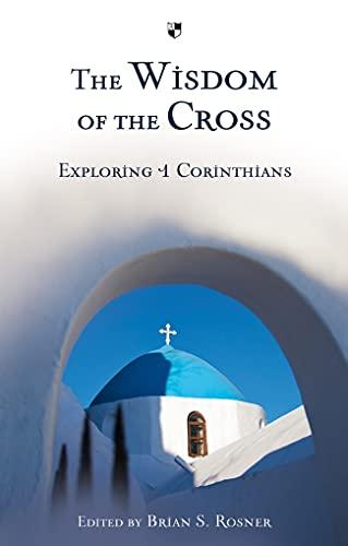9781844745487: The Wisdom of the Cross: Exploring 1 Corinthians