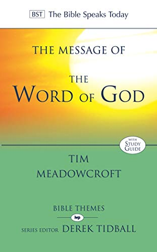 9781844745517: The Message of the Word of God (The Bible Speaks Today)