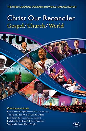9781844745777: Christ Our Reconciler: Gospel, Church, World