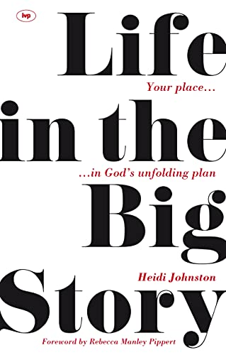 Life in the Big Story: Your Place: Johnston, Heidi