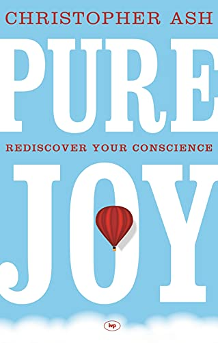 Pure Joy: Rediscover Your Conscience: Christopher Ash