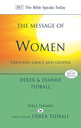9781844745951: The Message of Women: Creation, Grace And Gender (The Bible Speaks Today Themes)