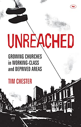 9781844746033: Unreached: Growing Churches In Working-Class And Deprived Areas