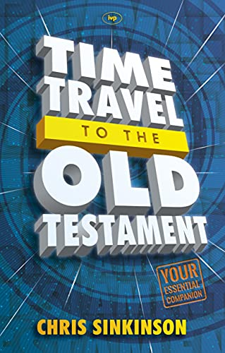 9781844749041: Time Travel to the Old Testament