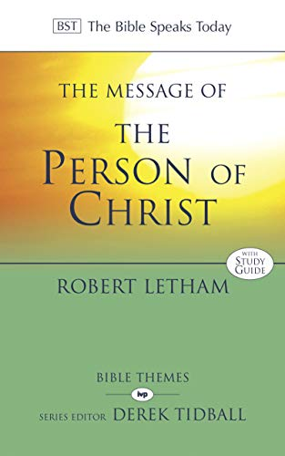 9781844749263: The Message of the Person of Christ: The Word Made Flesh (The Bible Speaks Today)