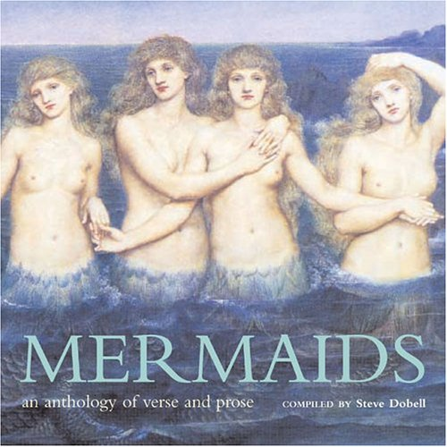 9781844760565: Mermaids: An Anthology Of Verse And Prose