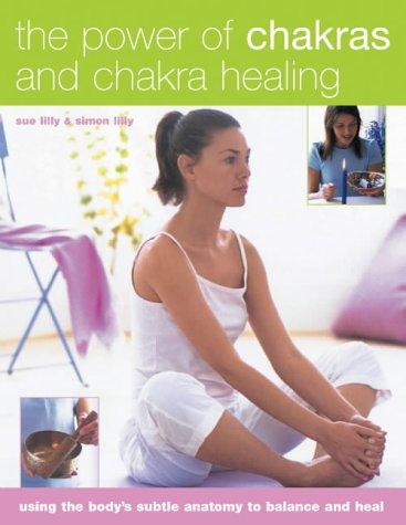 9781844760626: The Power of Chakras and Chakra Healing